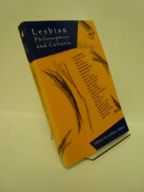 Lesbian Philosophies and Cultures (S U N Y Series in Feminist Philosophy), Allen, Jeffner