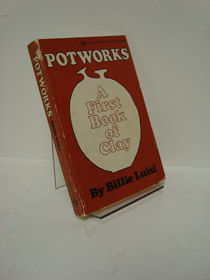Potworks: A First Book Of Clay, Luisi, Billie