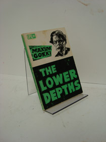 The Lower Depths, Gorki, Maxim; Hopkins, Edwin (Translator)