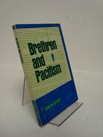Brethren and Pacifism the Peace Movement Secular and Religious, Brown, Dale W.