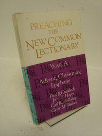 Preaching the New Common Lectionary Year A: Advent, Christmas, Epiphany, Craddock, Fred B.; Hayes, John H.; Holladay, Carl R.; Tucker, Gene M.