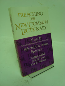 Preaching the New Common Lectionary Year B: Advent, Christmas, Epiphany, Craddock, Fred B.; Hayes, John H.; Holladay, Carl R.