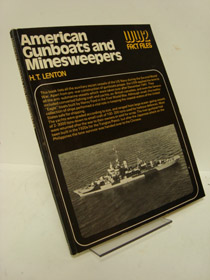 American Gunboats and Minesweepers (WW2 Fact Files Series), Lenton, H.T.