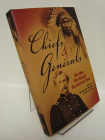 Chiefs and Generals: Nine Men Who Shaped the American West, Etulain, Richard W.