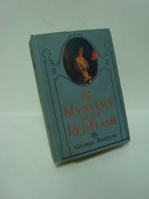 The Mystery of the Red Flame, Barton, George