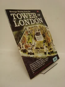 Strange Stories from the Tower of London, Borg, Alan (Consultant Editor)