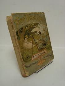 Three Vassar Girls in France: A Story of the Siege of Paris, Champney, Elizabeth W.