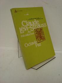 Claude Levi-Strauss: An Introduction, Paz, Octavio
