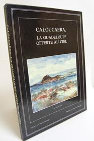 Caloucaera, La Guadeloupe Offerte au Ciel, Giraud, Philippe