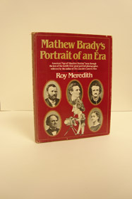 Mathew Brady's Portrait of an Era, Meredith, Roy