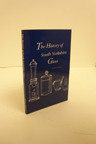 The History of South Yorkshire Glass, Ashurst, Denis