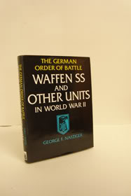 The German Order Of Battle: Waffen SS And Other Units In World War II, Nafziger, George F.