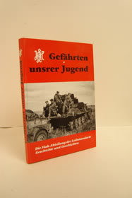 Gefahrten unser Jugend (Companions of Our Youth): Die Flak-Abteilung der Leibstandarte Geschichte und Geschichten (The Flak-Division Leibstandarte History and Stories)