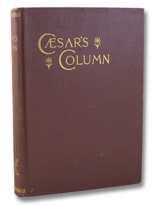 Caesar's Column: A Story of the Twentieth Century, Boisgilbert, Edmund (Donnelly, Ignatius)