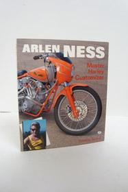 Arlen Ness: Master Harley Customizer, Remus, Timothy