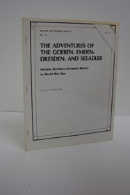 The Adventures of the Goeben, Emden, Dresden, and Seeadler: Outside Northern European Waters in World War One (Weapons and Warfare Special No. 41), O'Sullivan, Brett