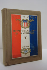 History of Buffalo and Erie County in the World War, 1914-1919 - Second Edition, Sweeney, Daniel J.