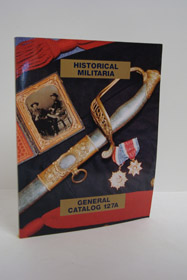 Historical Militaria General Catalog 127A, Roger S. Steffen Historical Militaria