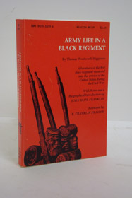 Army Life in a Black Regiment, Higginson, Thomas Wentworth; Franklin, John Hope (Introduction); Frazier, E. Franklin (Foreward)