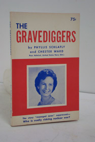 The Gravediggers, Schlafly, Phyllis; Ward, Chester