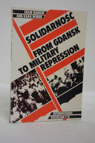 Solidarnosc: From Gdansk to Military Repression, Barker, Colin; Weber, Kara