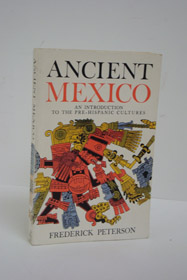 Ancient Mexico: An Introduction to the Pre-Hispanic Cultures, Peterson, Frederick