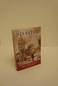 Disaster! The Great San Francisco Earthquake and Fire of 1906, Kurzman, Dan