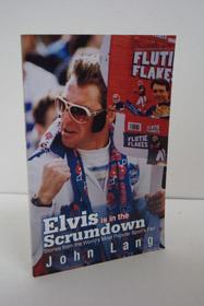 Elvis is in the Scrumdown (SIGNED COPY), Lang, John