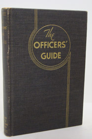 The Officer's Guide: A Ready Reference on Customs and Correct Procedures Which Pertain to Commissioned Officers of the Army of the United States
