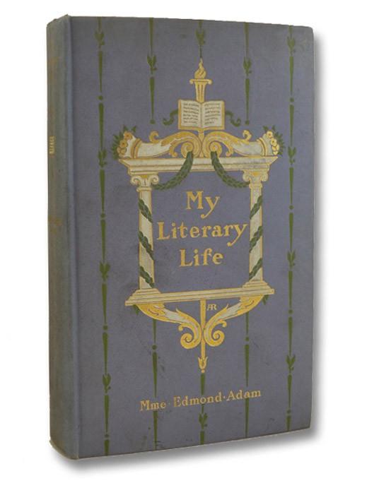 My Literary Life, Adam, Mme. Edmond (Juliette Lamber)