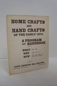 Home Crafts and Hand Crafts of the Early 1800's: A Program and Handbook, Foulkes, William R. (Editor)