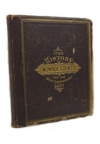 1788 History of Monroe County, New York; with Illustrations Descriptive of Its Scenery, Palatial Residences, Public Buildings, Fine Blocks, and Important Manufactories, from Original Sketches by Artists of the Highest Ability