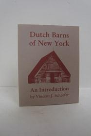 Dutch Barns of New York: An Introduction, Schaefer, Vincent J.; Lanni, Thomas (Preface)