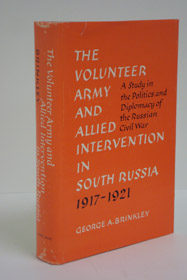The Volunteer Army and Allied Intervention In South Russia 1917-1921, Brinkley, George A.