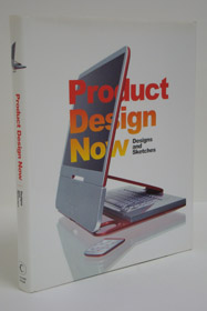 Product Design Now: Designs and Sketches, Campos, Cristian (Editor)
