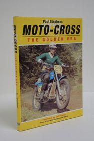 Moto-Cross: The Golden Era, Stephens, Paul; Smith, Jeff (Foreword)