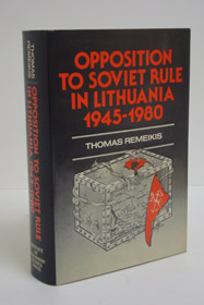 Opposition to Soviet Rule in Lithuania, 1945-1980, Remeikis, Thomas