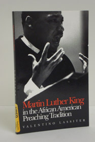 Martin Luther King in the African American Preaching Tradition, Lassiter, Valentino