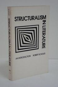 Structuralism in Literature: An Introduction, Scholes, Robert