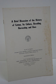 A Brief Discussion of the History of Cotton, Its Culture, Breeding, Harvesting and Uses, Brown, H.B.