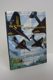 The Spirit of Naval Aviation, Rogers, E. Earle (Editor); Schirra, Walter M. (Foreword); Goodspeed, M. Hill; Byrnes, Edward L.