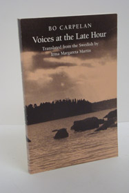 Voices at the Late Hour, Carpelan, Bo; Martin, Irma Margaret (Translator); Schoolfield, George C. (Introduction)