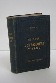 A Strasbourg: De Paris et a Bale (Collection Des Guides-Joanne), Moleri, Par M.