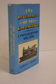 The Development of the Locomotive: A Popular History 1803-1896, Stretton, Clement E.