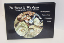 The World is My Oyster, Volume 1: From Iceland to The South Pacific, Barker, Thomas B.