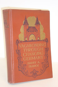 Vagabonding Through Changing Germany, Franck, Harry A.