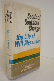 Seeds of Southern Change: The Life of Will Alexander, Dykeman, Wilma; Stokely, James
