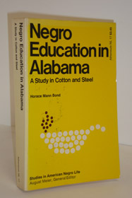 Negro Education in Alabama: A Study in Cotton and Steel, Bone, Horace Mann