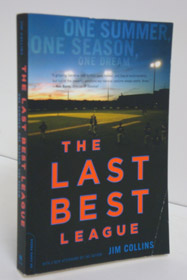The Last Best League: One Summer, One Season, One Dream, Collins, Jim