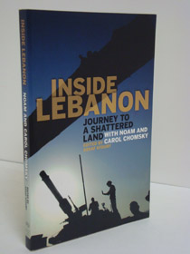 Inside Lebanon: Journey to a Shattered Land with Noam and Carol Chomsky, Chomsky, Noam; Chomsky, Carol; Kfoury, Assaf